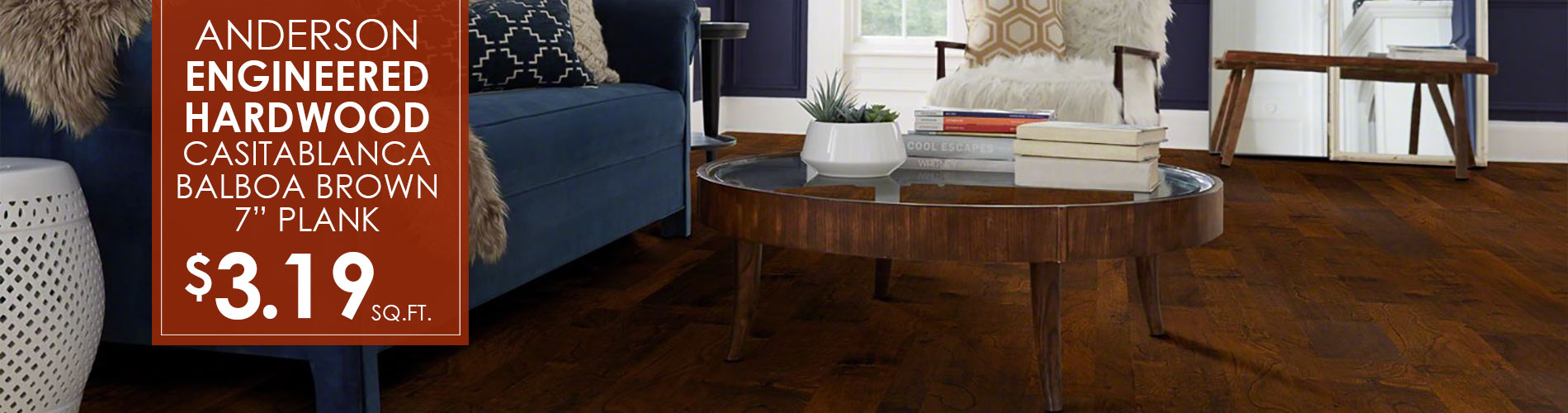 "Anderson engineered hardwood Casitablanca Balboa Brown 7"" plank $3.19 sq.ft."