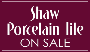 Shaw Porcelain Tile starting at 79¢ sq.ft.