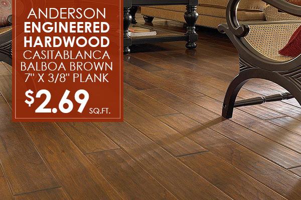 "Anderson engineered hardwood Casitablanca Balboa Brown 7"" plank $2.69 sq.ft."