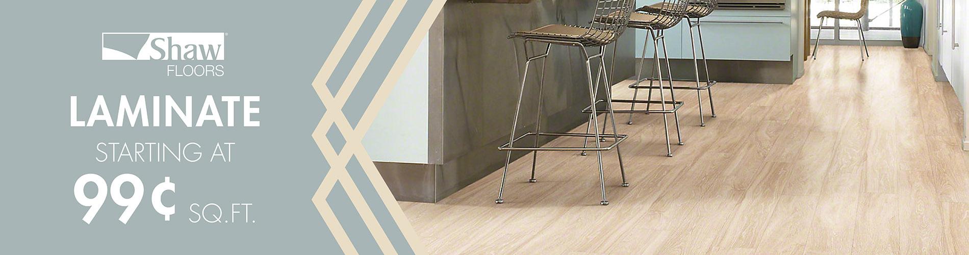 Shaw Floors laminate starting at $.99 sq. ft.